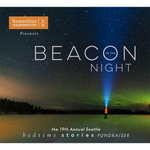 Humanities Washington Bedtime Stories: Beacon in the Night